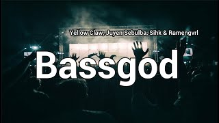 Yellow Claw, Juyen Sebulba & Sihk – Bassgod (feat. Ramengvrl) (Lyrics)