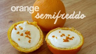 How to Make an Orange Semifreddo (Creamy Frozen Dessert)