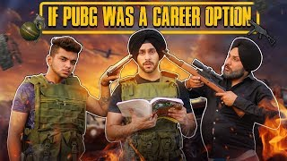 If PUBG Was A Career Option | SahibNoor Singh