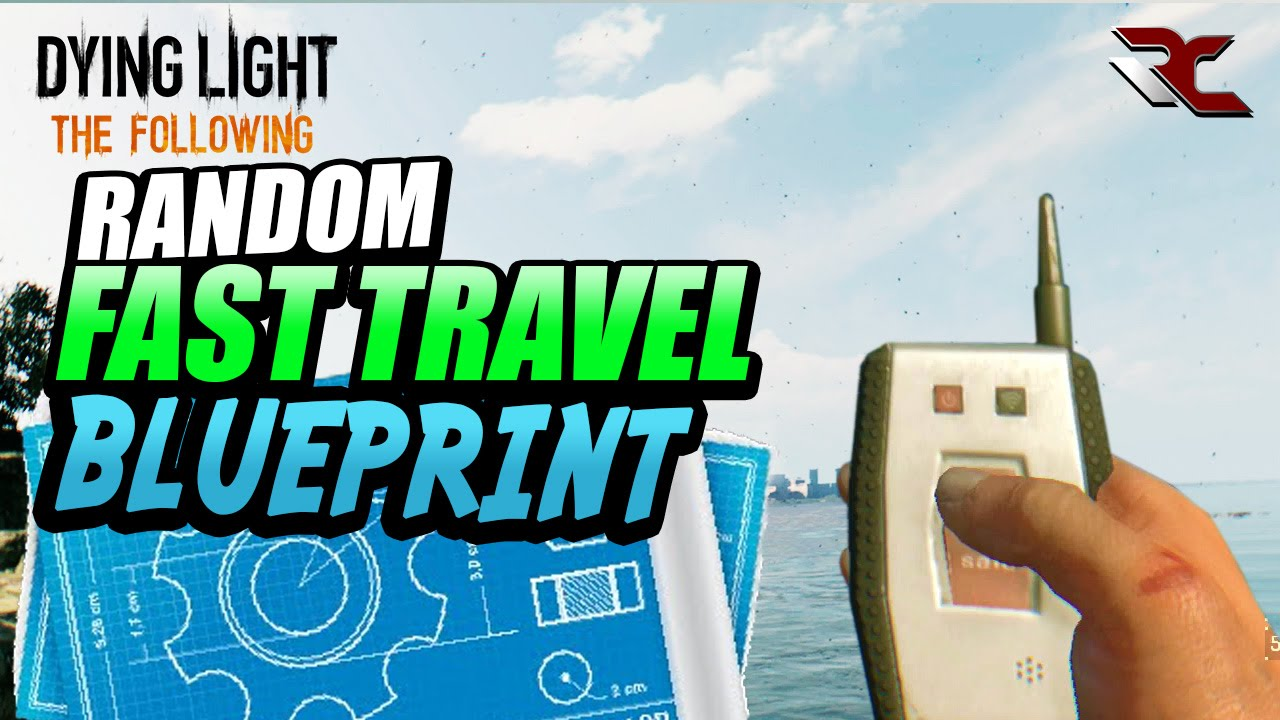 Dying light the following how to fast travel random fast dying light the following how to fast travel random fast travel blueprint tolgas folly youtube malvernweather Choice Image