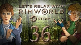 let s relax with rimworld alpha 16   ep 36 quad core