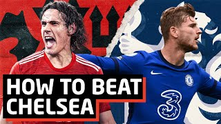How To Beat Chelsea   Manchester United vs Chelsea Preview