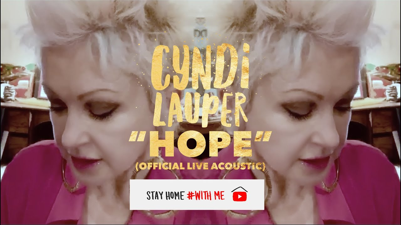 Cyndi Lauper — Hope — Official Acoustic — #StayHome and sing #WithMe
