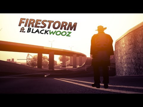 ♦FIRESTORM ft. Blackwooz