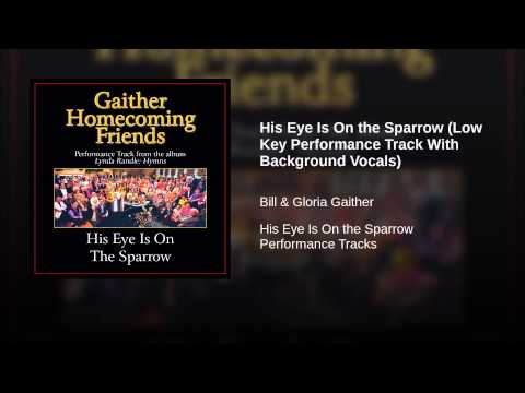 His Eye Is On the Sparrow (Low Key Performance Track With Background Vocals)