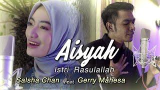 Aisyah Istri Rasulullah - Salsha Chan Feat Gerry Mahesa (Cover)