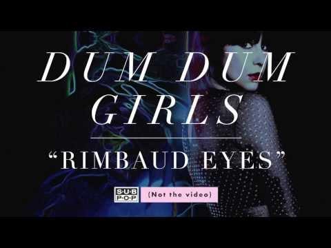 Dum Dum Girls - Rimbaud Eyes (not the video)
