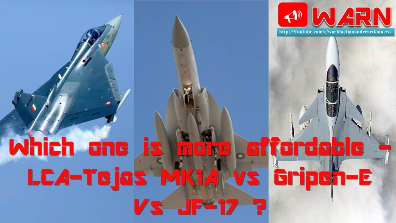 Which One Is More Affordable Lca Tejas Mk1a Vs Gripen E Vs Jf 17 Youtube
