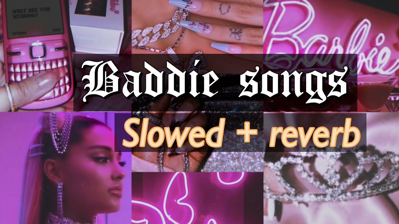 Download Playlist of baddie [SLOWED] songs to boost confidence