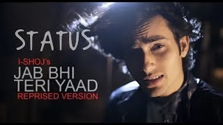 I-SHOJ Jab bhi Teri Yaad (Reprised Version) Lyrics video official music || kiNg status
