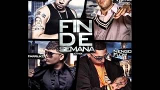 Fin de Semana Original Remix Letra -Ghetto Ft Julio Voltio, Ñengo Flow, Farruko