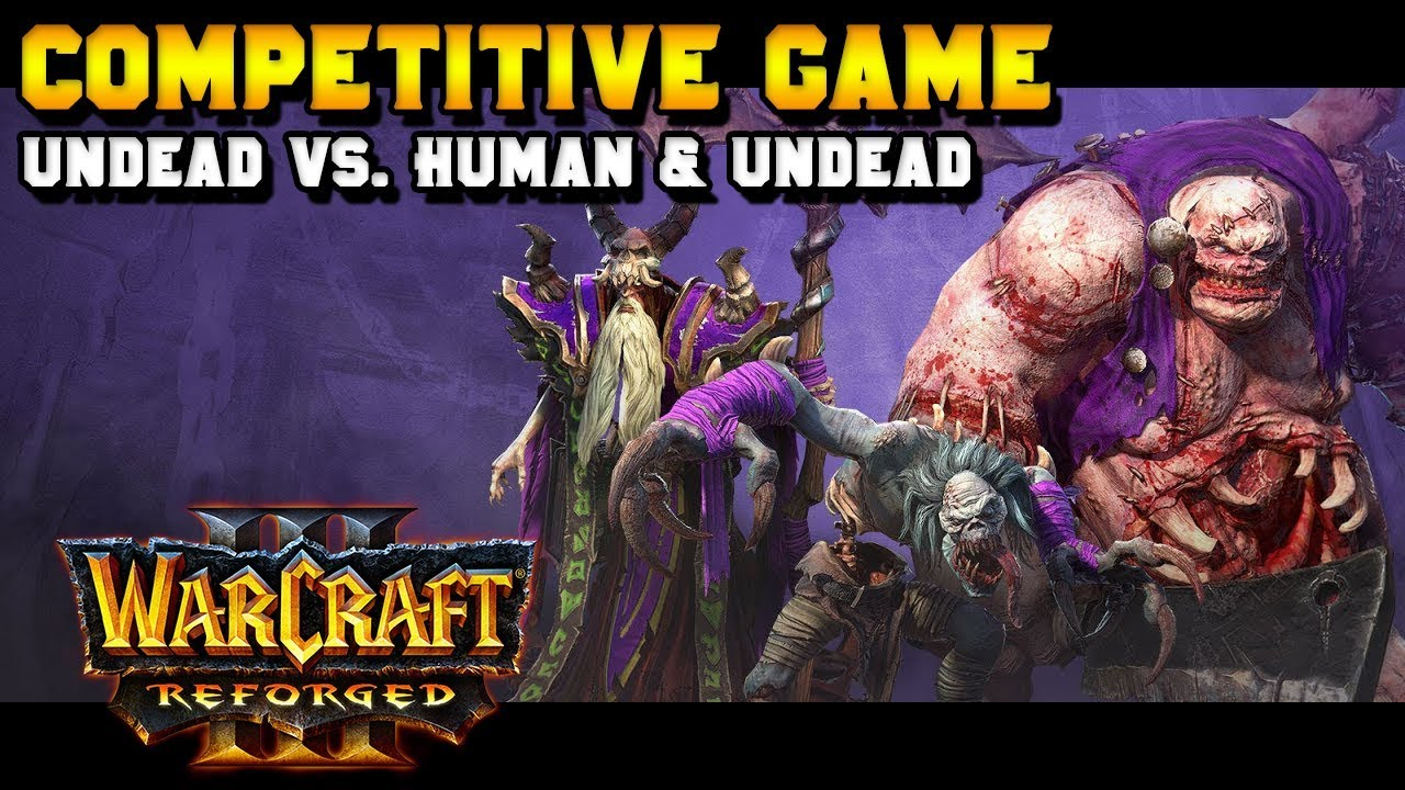 Warcraft 3 Reforged 2v2 Competitive Match: Undead (Turin) & Undead vs. Human & Undead