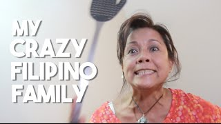 My Crazy Filipino Family