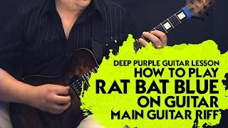 Deep Purple Guitar Lesson - How to Play Rat Bat Blue on Guitar - Main Guitar Riff