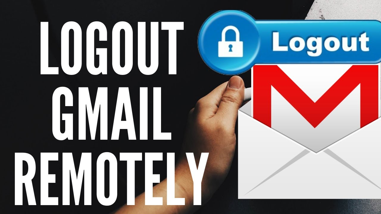 How to logout my Gmail account from other place or ...