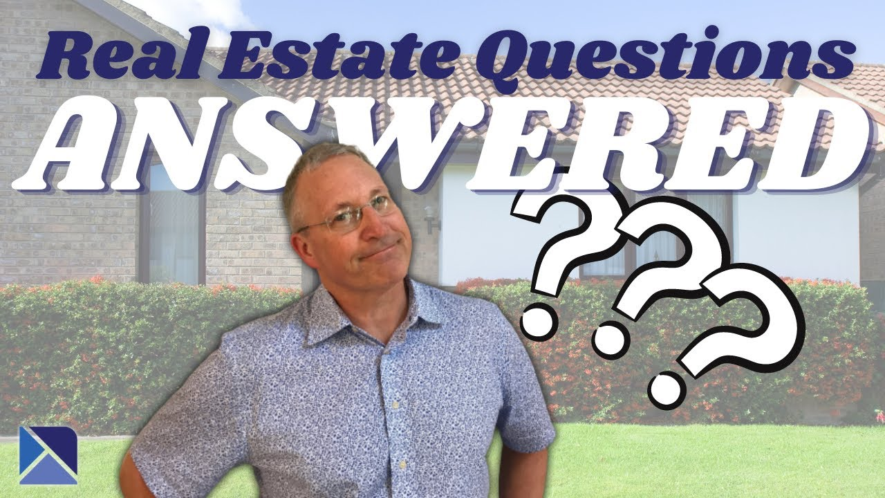 Top Questions Asked in Real Estate Pt. 1