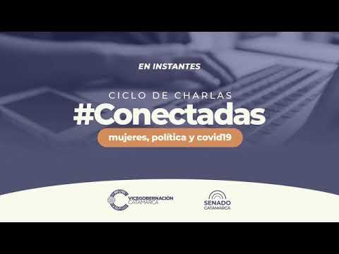 #CONECTADAS: Liderazgo político y social de mujeres en los organismos deliberantes.