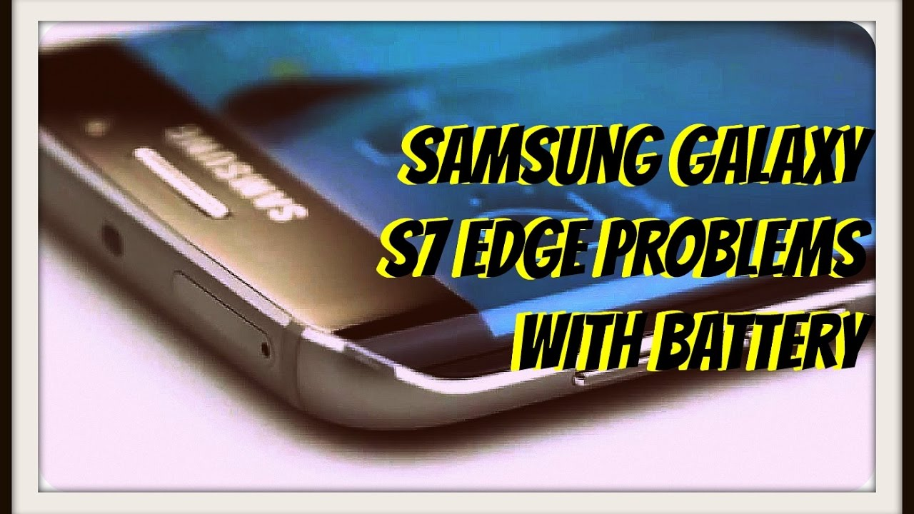 Samsung Galaxy S7 Edge Problems with Battery after Nougat Update Solution