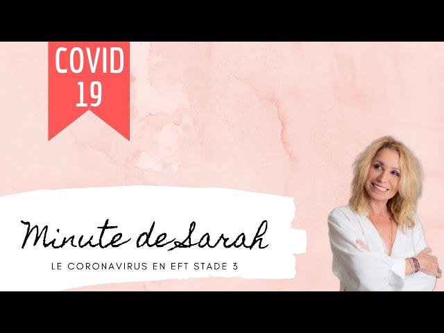La minute de Sarah : le Coronavirus en EFT stade 3