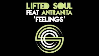 Lifted Soul feat Antranita - Feelings (Original Mix)
