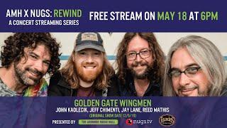 AMH x nugs.net Rewind: Golden Gate Wingmen 12/5/19 Live from Ardmore Music Hall