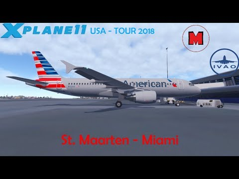 DIE USA - TOUR 2018 T1: St. Maarten - Miami / GERMAN / FF A320 / IVAO