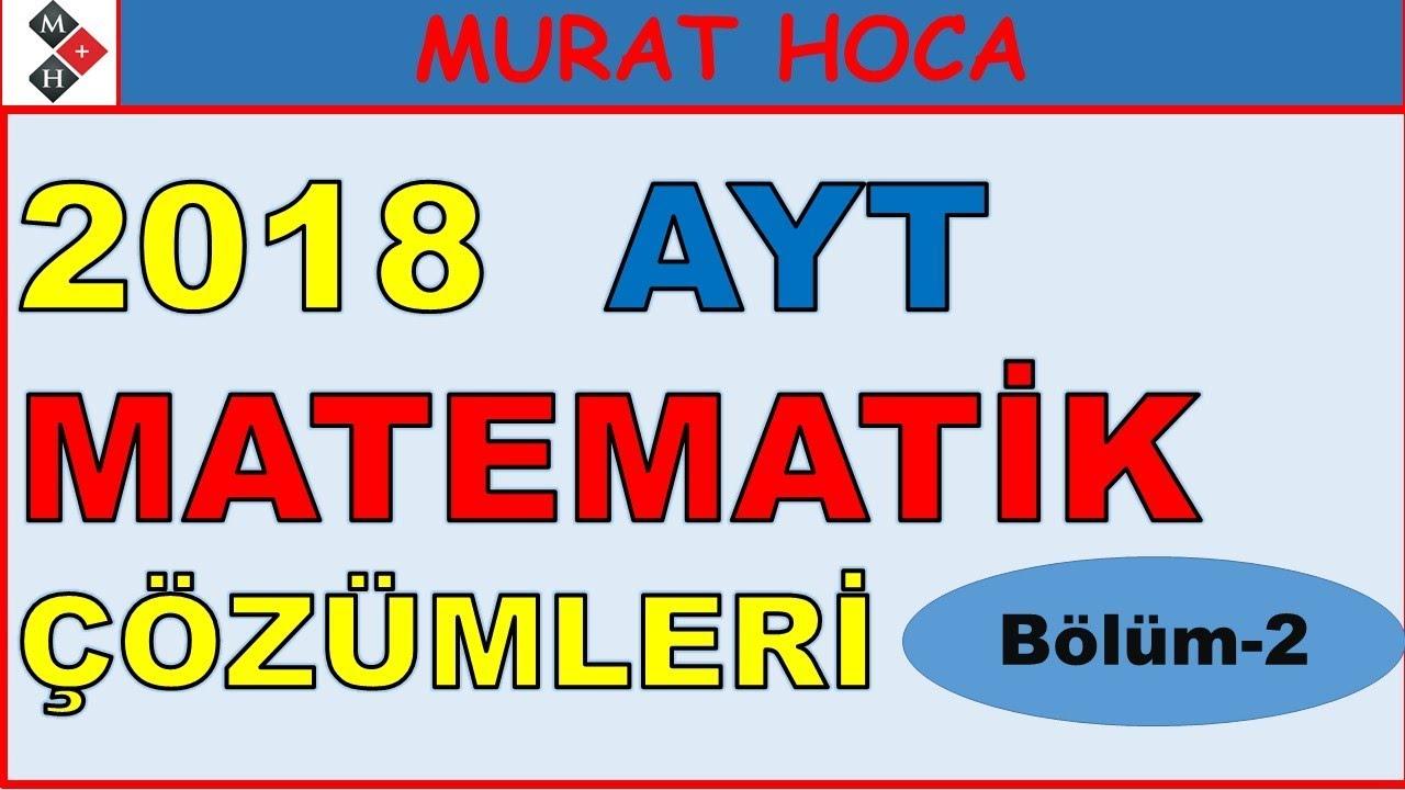 2018 AYT MATEMATİK SORU ÇÖZÜMÜ (BÖLÜM-4)