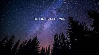 Boy In Space - 7UP | 1 hour