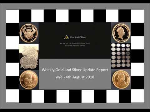 Gold and Silver weekly Update – w/e 24th August 2018