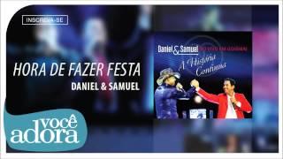 Daniel & Samuel - Hora de Fazer Festa (Ao Vivo em Goiânia - A História Continua) [Áudio Oficial]
