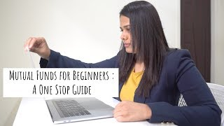 Mutual Funds For Beginners : A One-Stop Guide | Mutual Funds Explained | Invest In Mutual Funds 2019