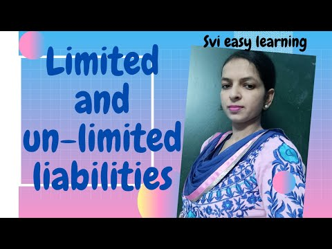 Unlimited liabilities and Limited liabilities