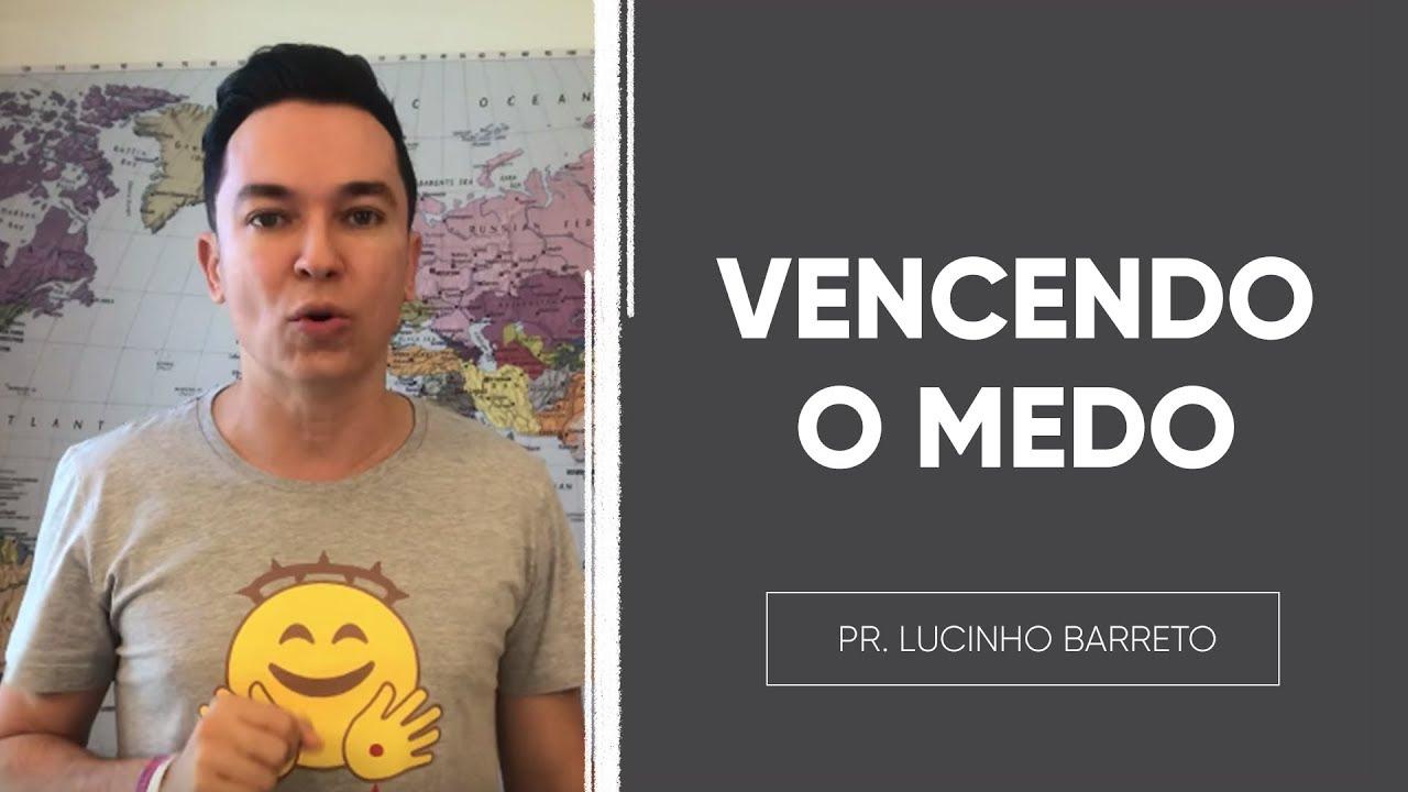 VENCENDO O MEDO | Pr. Lucinho