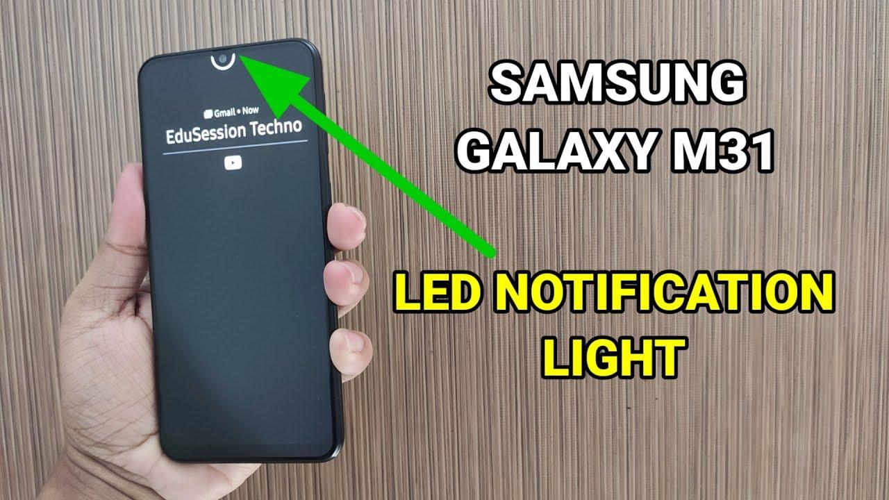 Samsung Galaxy M31 : Enable LED Notifications Light Around Notch
