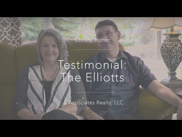 Christy Trotter Real Estate Testimonial: The Elliotts