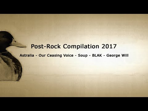 Post-Rock Compilation Mix - 2017