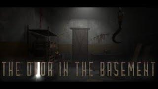 У МЕНЯ ГЛУБОКИЙ ПОДВАЛ - The Door in the Basement | фестиваль демо игр | прохождение хоррор игр |