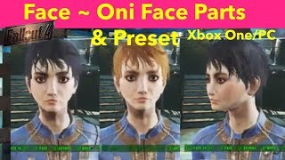Fallout 4 Xbox One/PC Mods|Face ~ Oni Face Parts & Preset
