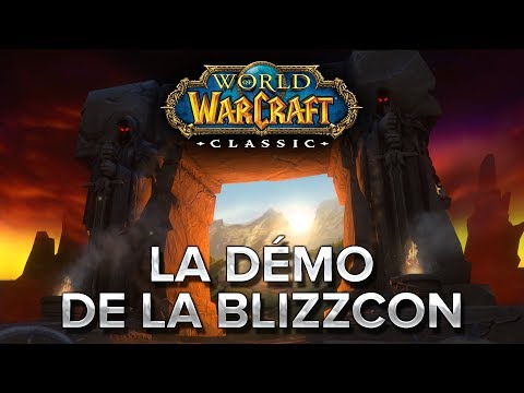 WoW Classic 1 La Démo De La Blizzcon