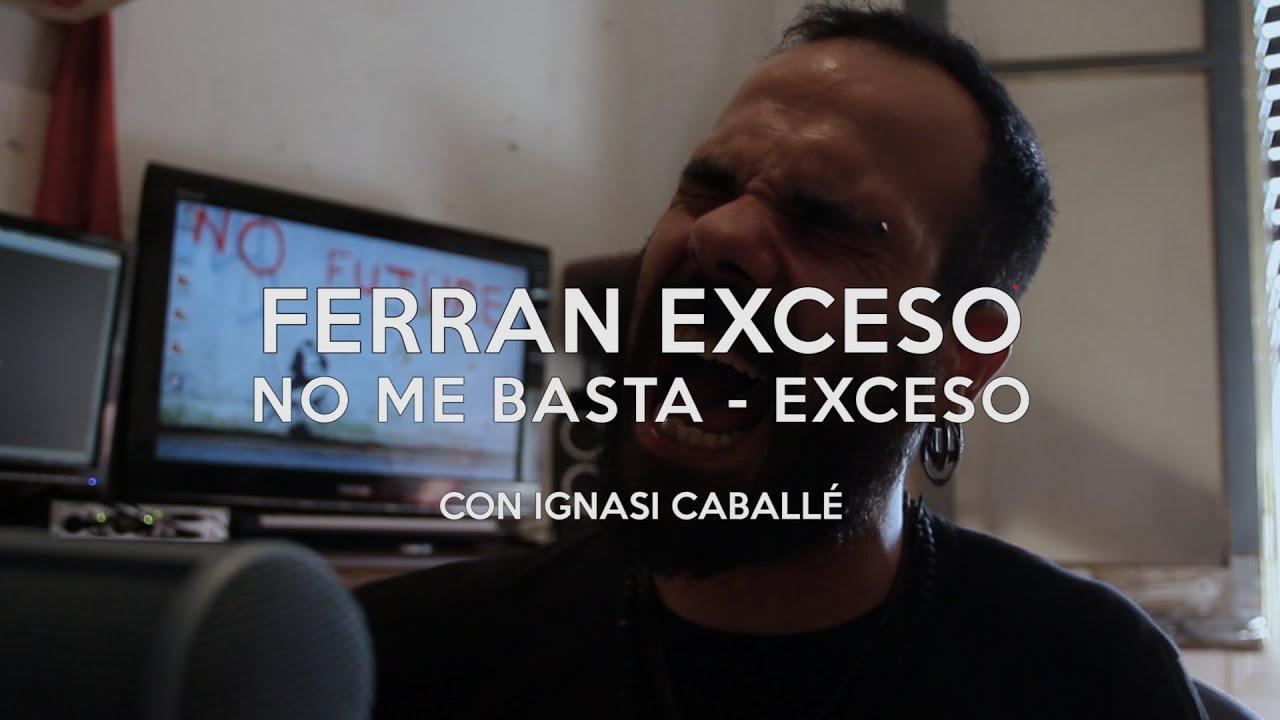 Ferran Exceso - No me basta (Exceso) con Ignasi Caballé  #TOCATEALGOFERRAN3