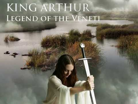 KING ARTHUR, LEGEND OF THE VENETI