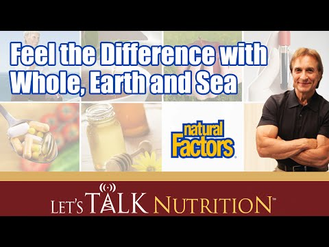 Let's Talk Nutrition: Feel the Difference with Whole, Earth and Sea
