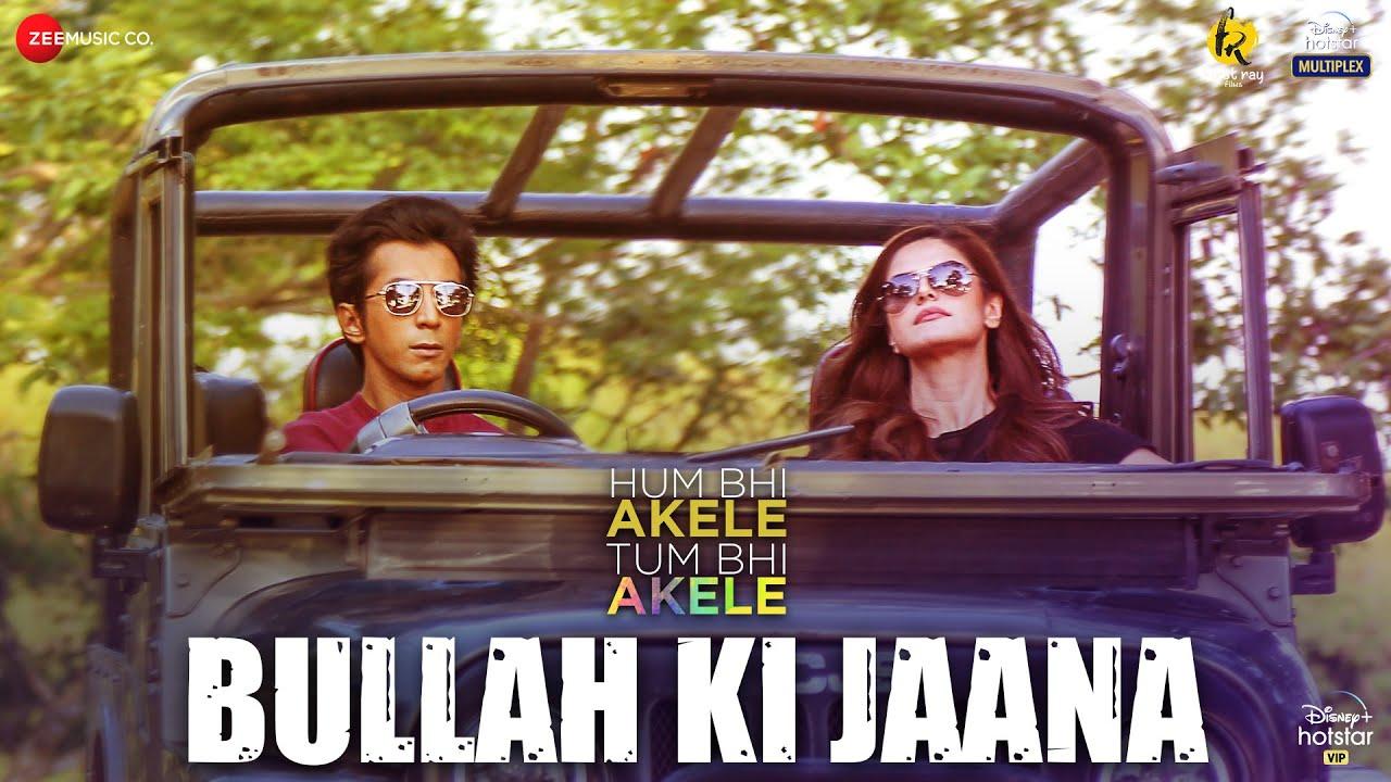 Download Bullah Ki Jaana   Hum Bhi Akele, Tum Bhi Akele   Anshuman Jha & Zareen Khan   Oni-Adil   Bulleh Shah