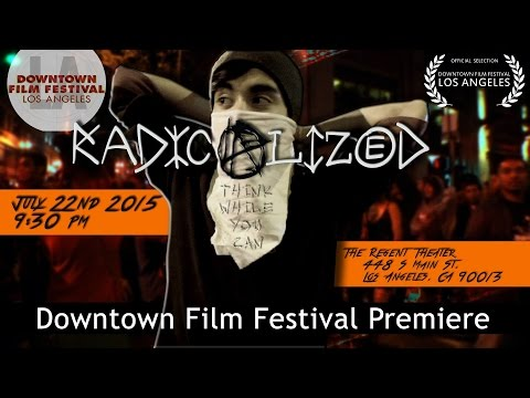 RADICALIZED comes to the Regent Theater. Premiere at the Downtown Film Festival Los Angeles DFFLA