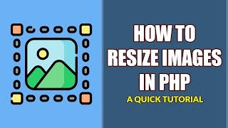 How To Resize Imąges In PHP