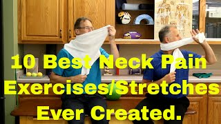 10 Best Neck Pain Exercises/Stretches Ever Created.