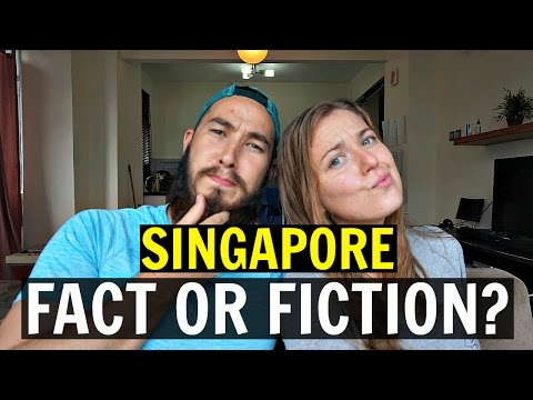 SINGAPORE: FACT OR FICTION?