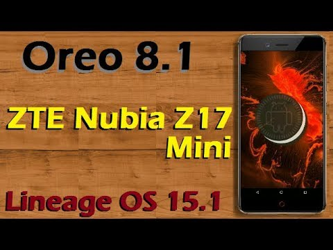 How To Update Android Oreo 8 1 in ZTE Nubia Z17 Mini (Lineage OS 15 1)  Install and Review