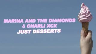 "MARINA AND THE DIAMONDS FEAT. CHARLI XCX | "" JUST DESSERTS"""