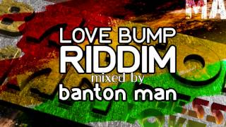 Love Bump Riddim mixed by Banton Man